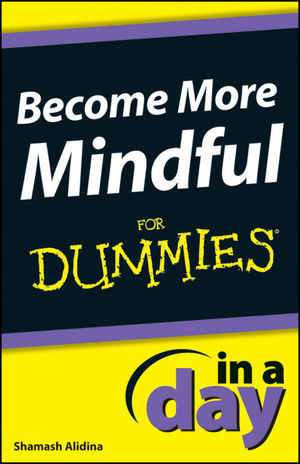 Become More Mindful In A Day For Dummies®