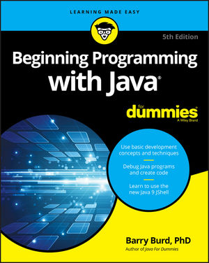 Beginning Programming with Java For Dummies® [5th Edition]