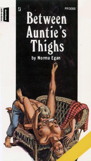 Between auntie's thighs