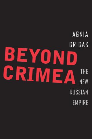 Beyond Crimea: The New Russian Empire