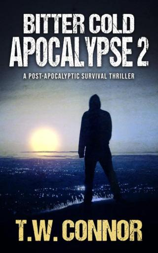 Bitter Cold Apocalypse 2: A Post-Apocalyptic Survival Thriller
