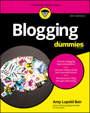 Blogging For Dummies® [6th Edition]