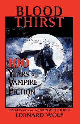 Blood Thirst- 100 Years of Vampire Fiction [Anthology]