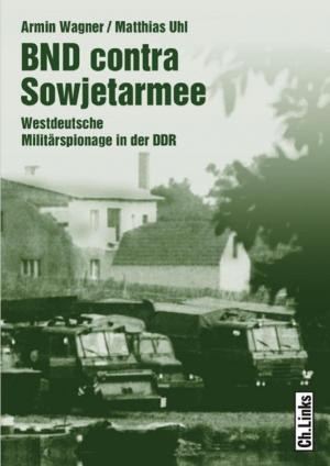БНД против Советской армии: Западногерманский военный шпионаж в ГДР