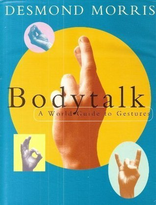 Bodytalk: A World Guide to Gestures