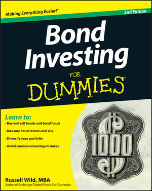 Bond Investing For Dummies® [2d Edition]