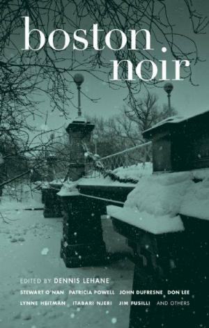 Boston Noir [редактор Деннис Лихэйн]
