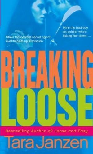 Breaking Loose
