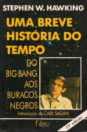 BREVE HISTÓRIA DO TEMPO, UMA: DO BIG BANG AOS BURACOS NEGROS