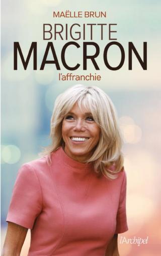 Brigitte Macron: L'Affranchie