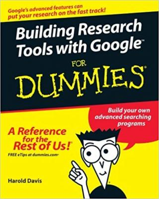 Building Research Tools with Google™ For Dummies®