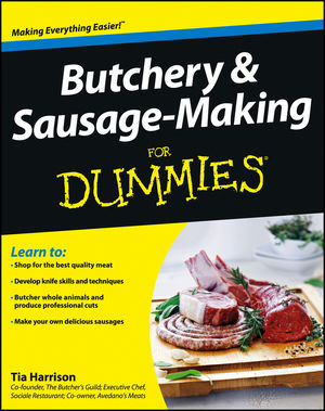 Butchery and Sausage-Making For Dummies®