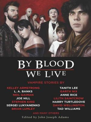 By Blood We Live [Anthology]