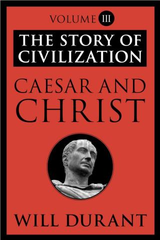 Caesar and Christ [The Story of Civilization 3 of 11]