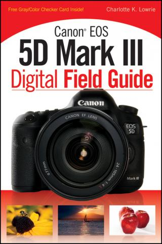 Canon® EOS 5D Mark III Digital Field Guide