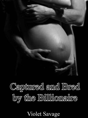 Captured and bred by billionaire