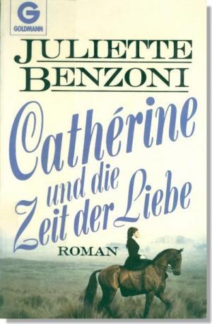 Cathérine und die Zeit der Liebe