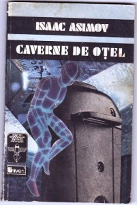 Cavernele de oţel [The Caves of Steel - ro]
