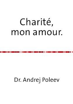 Charité, mon amour (Милосердие, моя любовь)