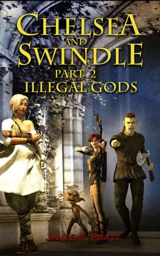 Chelsea and Swindle: Part 2 Illegal Gods