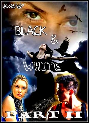 Черное & Белое. Часть 2 (СИ)