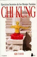 Chi Kung. Los ejercicios secretos de los monjes taoístas