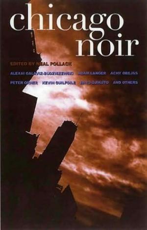 Chicago Noir [Anthology]