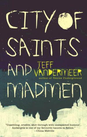 City of Saints and Madmen [Second Edition]