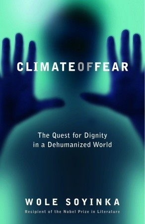 Climate of Fear : The Quest for Dignity in a Dehumanized World