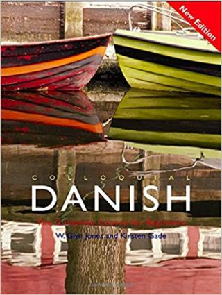 Colloquial Danish: The Complete Course for Beginners [2nd Edition]