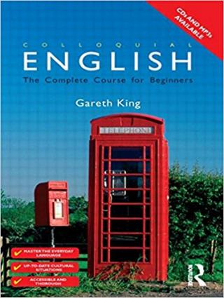 Colloquial English: A Course for Non-Native Speakers: A Complete English Language Course