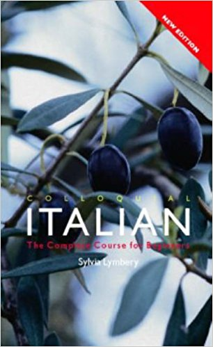 Colloquial Italian: The Complete Course for Beginners [2nd Edition]