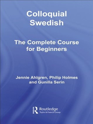 Colloquial Swedish: The Complete Course for Beginners [3rd Edition]