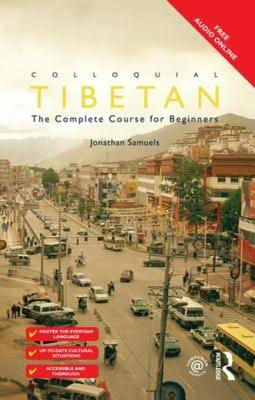 Colloquial Tibetan: The Complete Course for Beginners