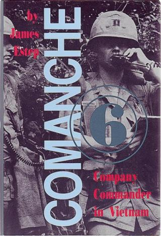Comanche Six: Company Commander in Vietnam