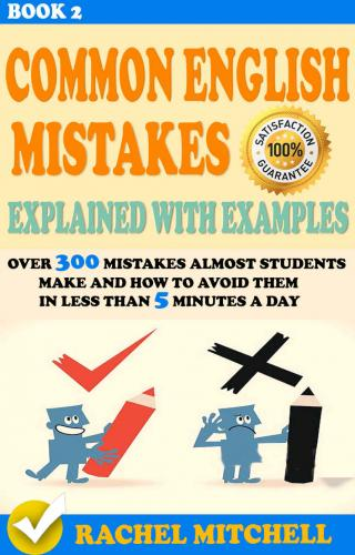 Common English Mistakes Explained With Examples : Over 300 Mistakes