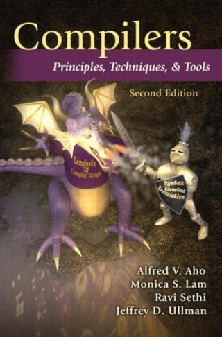 Compilers: Principles, Techniques, and Tools [Second edition]