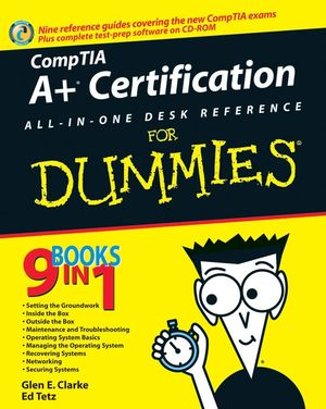 CompTIA A+® Certification All-In-One Desk Reference For Dummies®