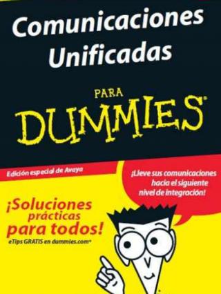Comunicaciones Unificadas para Dummies® [Edición especial de Avaya]