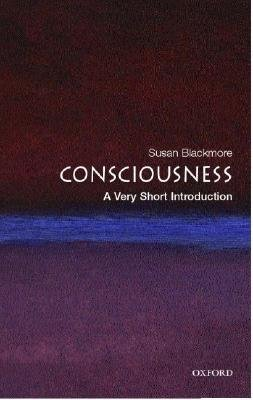 Consciousness [A Very Short Introduction]