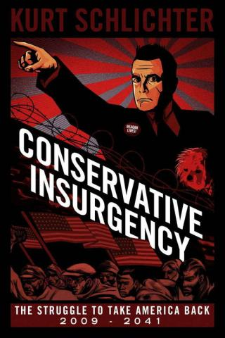 Conservative Insurgency: The Struggle to Take America Back, 2009-2041