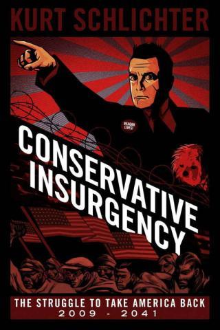 Conservative Insurgency: The Struggle to Take America Back, 2009-2041