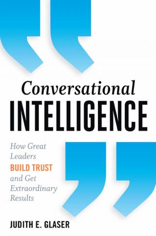 Conversational Intelligence [How Great Leaders Build Trust and Get Extraordinary Results]