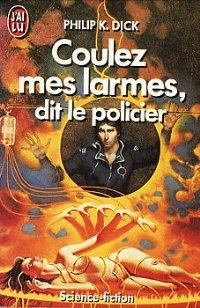 Coulez mes larmes, dit le policier [Flow My Tears, the Policeman Said - fr]