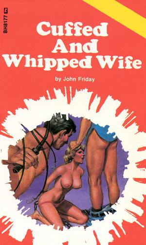 Cuffed and whipped wife