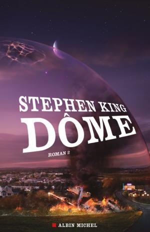 Dôme. Tome 2 [Under the Dome - fr]