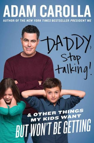 Daddy, Stop Talking! : And Other Things My Kids Want but Won't Be Getting