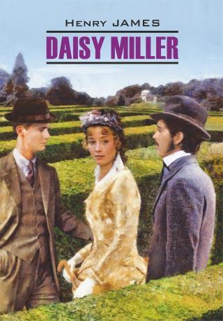 Daisy Miller / Дэйзи Миллер. Книга для чтения на английском языке [litres]