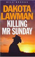Dakota Lawman: Killing Mr. Sunday