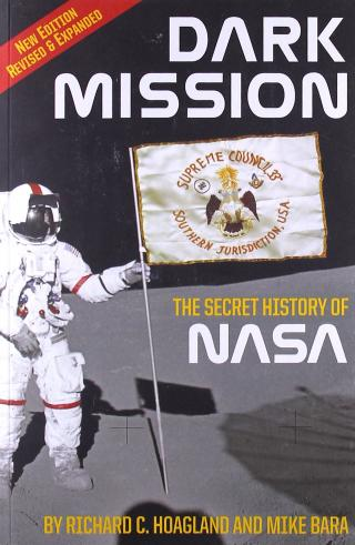 Dark Mission: The Secret History of NASA [Revised and Expanded Edition]